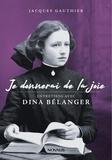 Jacques Gauthier - Je donnerai de la joie - Entretiens avec Dina Bélanger.