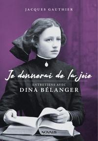 Téléchargements gratuits e-books Je donnerai de la joie  - Entretiens avec Dina Bélanger
