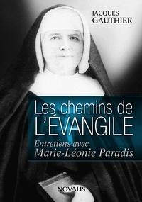 Jacques Gauthier - Les chemins de l'Evangile - Entretiens avec Marie-Léonie Paradis.