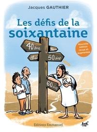 Jacques Gauthier - Les défis de la soixantaine.