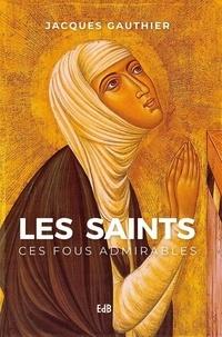 Deedr.fr Les Saints, ces fous admirables Image