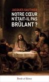 Jacques Gauthier - Notre coeur n'était-il pas brûlant ? - Faire route avec Jésus.