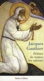 Jacques Gauthier - Prières de toutes les saisons.