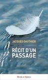 Jacques Gauthier - Récit d'un passage.