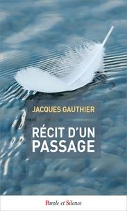 Récit d'un passage - Jacques Gauthier |