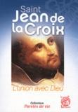 Jacques Gauthier - Saint Jean de la Croix - L'union avec Dieu.