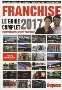 Jacques Gautrand et Christophe Dutheil - Franchise - Le guide complet.