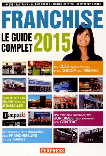 Franchise. Le guide complet  Edition 2015