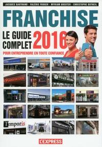 Jacques Gautrand - Le guide complet de la franchise 2016.