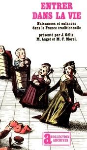 Jacques Gélis et Mireille Laget - Entrer dans la vie - Naissances et enfances dans la France traditionnelle.