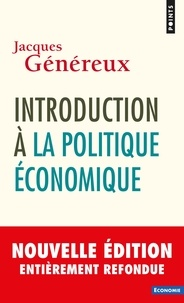 Jacques Généreux - Introduction à la politique économique.