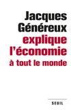 Jacques Généreux - Jacques Généreux explique l'économie à tout le monde.