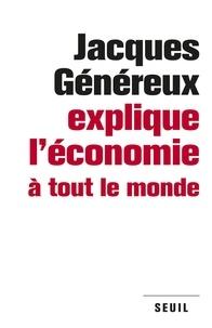 Téléchargement gratuit du livre pdf Jacques Généreux explique l'économie à tout le monde par Jacques Généreux in French  9782021105148