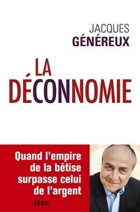 Jacques Généreux - La Déconnomie.
