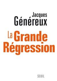 Jacques Généreux - La Grande Régression.