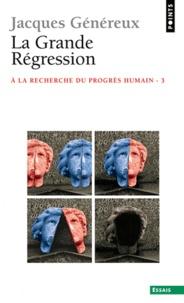 Jacques Généreux - La grande régression - A la recherche du progrès humain Tome 3.