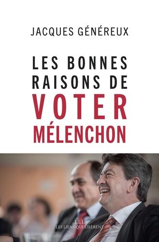 Les bonnes raisons de voter Mélenchon