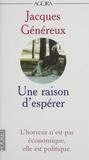 Jacques Généreux et François Laurent - Une raison d'espérer.