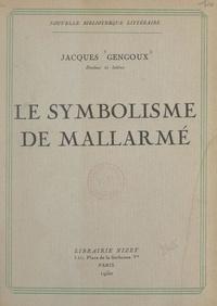 Jacques Gengoux - Le symbolisme de Mallarmé.