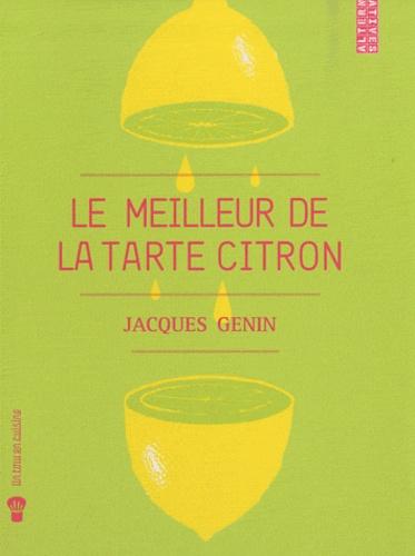 Jacques Génin - Le meilleur de la tarte citron.