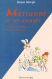 Jacques Georgel - Marianne et ses amants - De Charles le Singulier à Jacques le Dissolvant (1958-1998).