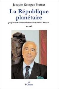 Jacques-Georges Plumet - La République planétaire.