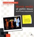 Jacques Gérard et  Jissey - Gros mots et petits maux de la Franc-maçonnerie.