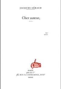 Jacques Geraud - Cher auteur... de mes jours infortunés - Vingt-quatre personnages se rebiffent.