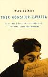 Jacques Geraud - Cher monsieur Zavatta - 18 lettres d'écrivains à leurs pairs, leur mère, leurs fournisseurs.