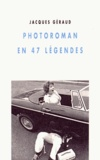 Jacques Geraud - Photoroman en 47 légendes.