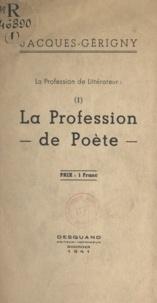 Jacques Gérigny - La profession de littérateur (1) - La profession de poète.