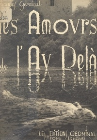 Jacques Germinal - Les amours de l'au-delà.