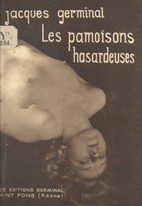Jacques Germinal - Les pamoisons hasardeuses.