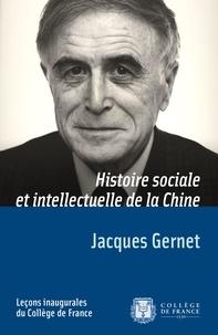 Jacques Gernet - Histoire sociale et intellectuelle de la Chine - Leçon inaugurale prononcée le jeudi 4décembre1975.