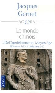 Jacques Gernet - Le monde chinois - Tome 1, De l'Age de Bronze au Moyen Age.