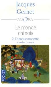 Jacques Gernet - Le monde chinois - Tome 2, L'époque moderne Xe-XIXe siècle.