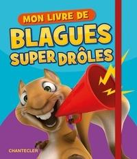 Jacques Géron - Mon livre de blagues super drôles.