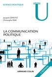 Jacques Gerstlé et Christophe Piar - La communication politique.