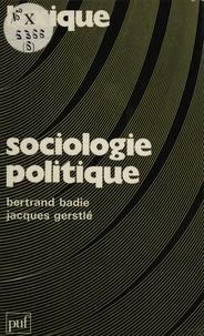 Jacques Gerstlé et Bertrand Badie - Sociologie politique.