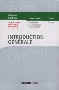 Jacques Ghestin et Hugo Barbier - Introduction générale - Tome 1, Droit objectif et droits subjectifs, Sources du droit.