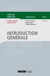 Jacques Ghestin - Introduction générale - Tome 2, Droit de la preuve, abus de droit, fraude et apparence.