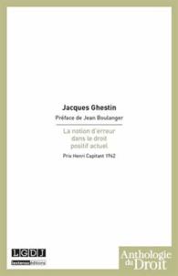 Jacques Ghestin - La notion d'erreur dans le droit positif actuel.