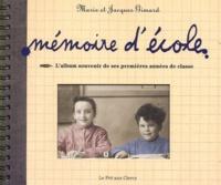 Jacques Gimard et Marie Gimard - Mémoire d'école - L'album souvenir de ses premières années de classe.