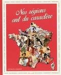 Jacques Gimard - Nos régions ont du caractère.