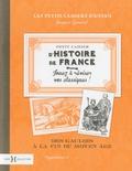 Jacques Gimard - Petit cahier d'Histoire de France - Des gaulois à la fin du Moyen Age.
