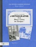 Jacques Gimard - Petit cahier d'orthographe - Jouez à réviser vos classiques !.