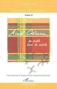 Jacques Girault et Bernard Lecherbonnier - Itinéraires et contacts de cultures N° 35/2006 : Aimé Césaire, un poète dans le siècle.