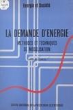 Jacques Girod et  Institut économique et juridiq - La demande d'énergie : méthodes et techniques de modélisation.