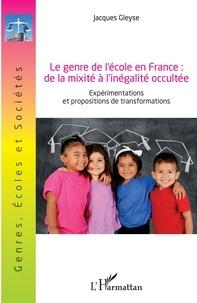 Jacques Gleyse - Le genre de l'école en France : de la mixité à l'inégalité occultée - Expérimentations et propositions de transformations.