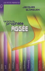 Jacques Gloaguen - Aggée - Ou la reconstruction.